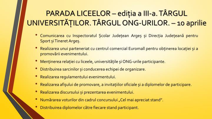 PARADA LICEELOR – ediția a III-a. TÂRGUL UNIVERSITĂȚILOR. TÂRGUL ONG-URILOR. – 10 aprilie