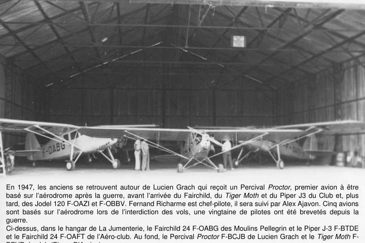 En 1947, les anciens se retrouvent autour de Lucien Grach qui reçoit un Percival