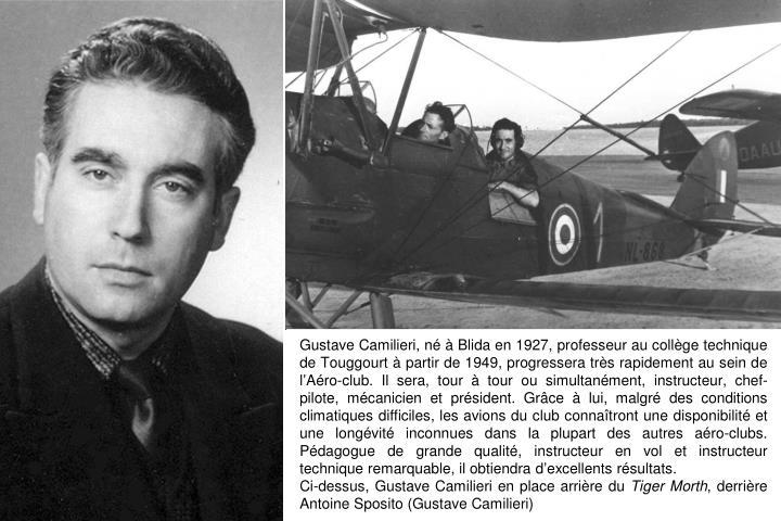 Gustave Camilieri, né à Blida en 1927, professeur au collège technique de Touggourt à partir de 1949, progressera très rapidement au sein de l