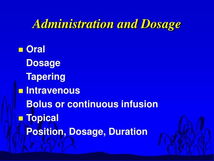 Administration and Dosage