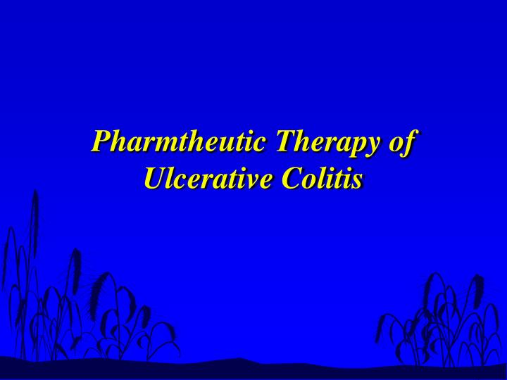Pharmtheutic Therapy of Ulcerative Colitis