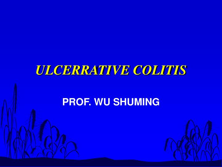 ULCERRATIVE COLITIS
