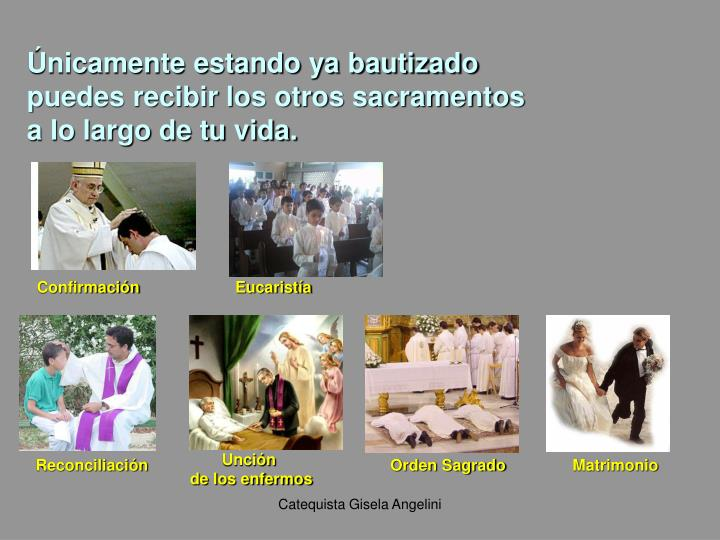 Únicamente estando ya bautizado