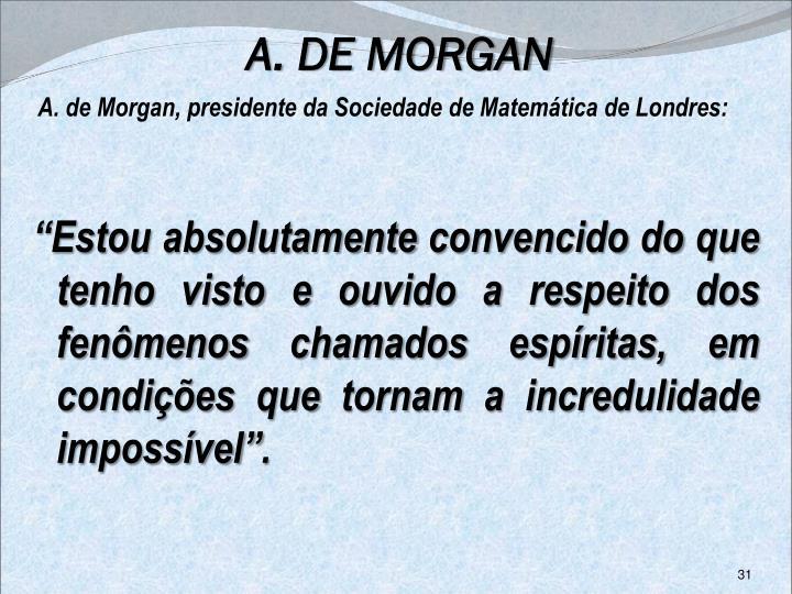 A. DE MORGAN