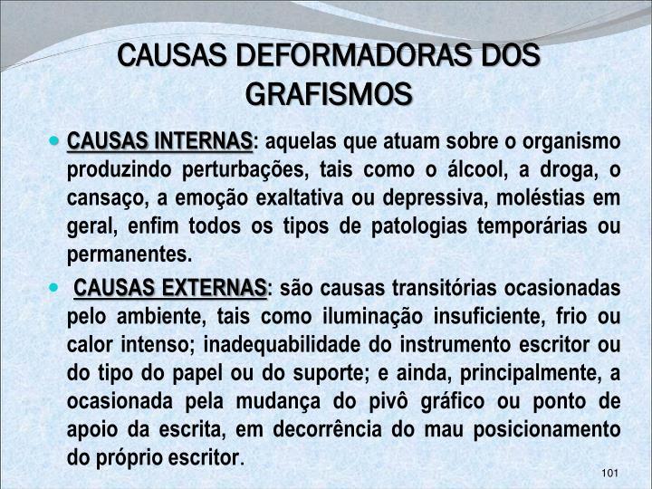 CAUSAS DEFORMADORAS DOS GRAFISMOS