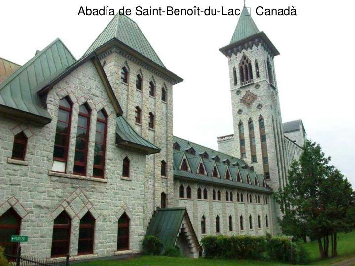 Abadía de Saint-Benoît-du-Lac  Canadà