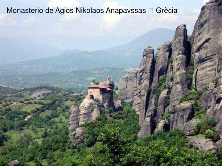 Monasterio de Agios Nikolaos Anapavssas  Grècia