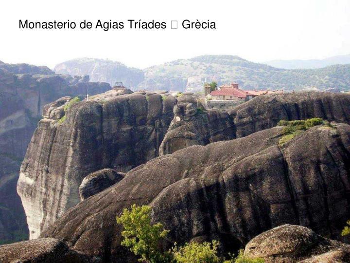 Monasterio de Agias Tríades  Grècia