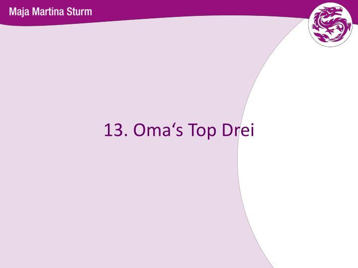 13. Oma's Top Drei