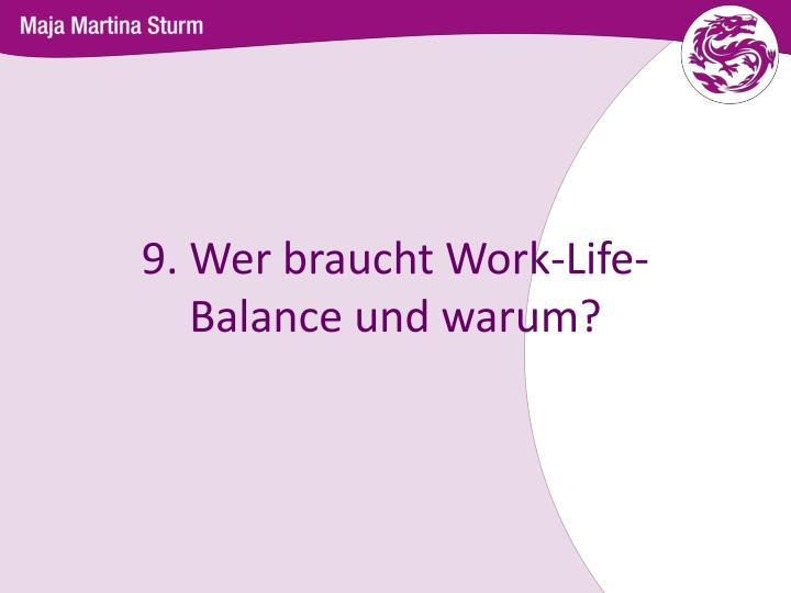 9. Wer braucht Work-Life-Balance und warum?