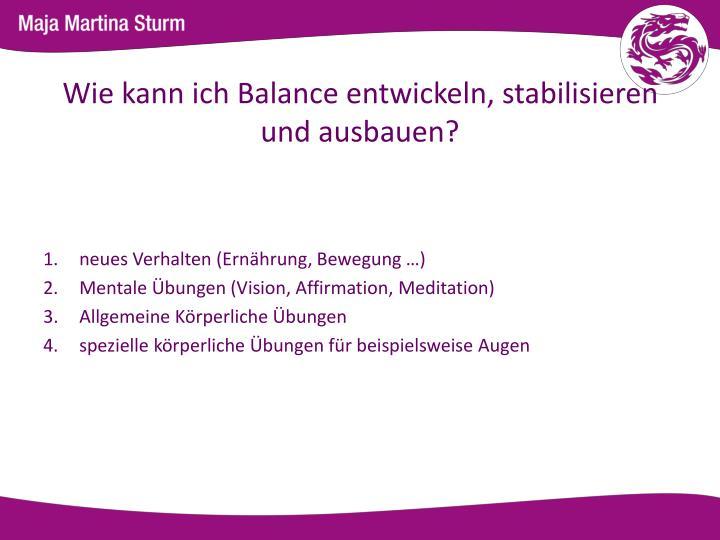 Wie kann ich Balance entwickeln, stabilisieren und ausbauen?