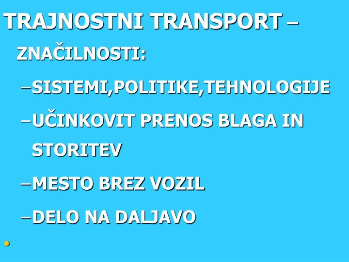 TRAJNOSTNI TRANSPORT