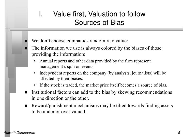 Value first, Valuation to follow