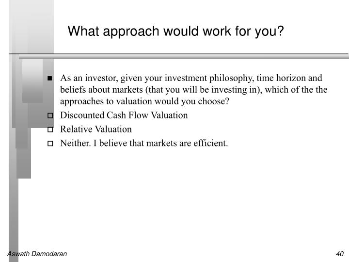 What approach would work for you?
