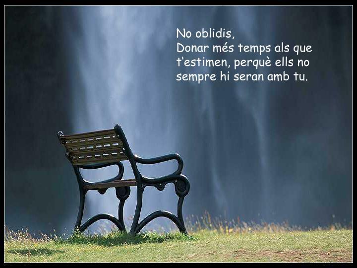 No oblidis,