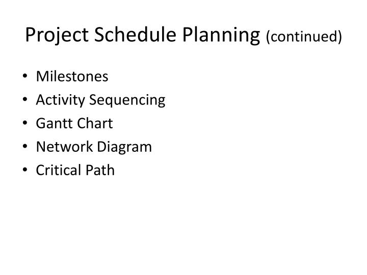 Project schedule planning continued