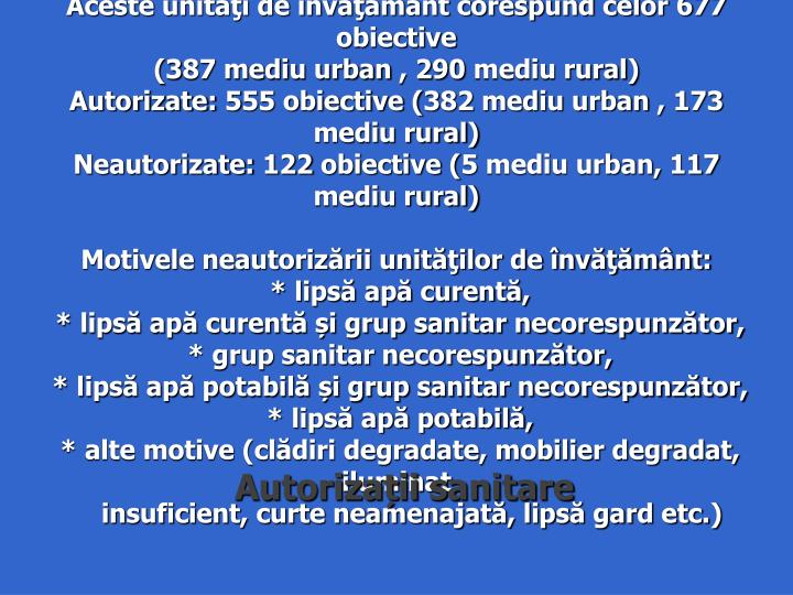 În anul şcolar 2014-2015, vor funcţiona 212 unităţi cu personalitate juridică şi 191 structuri.