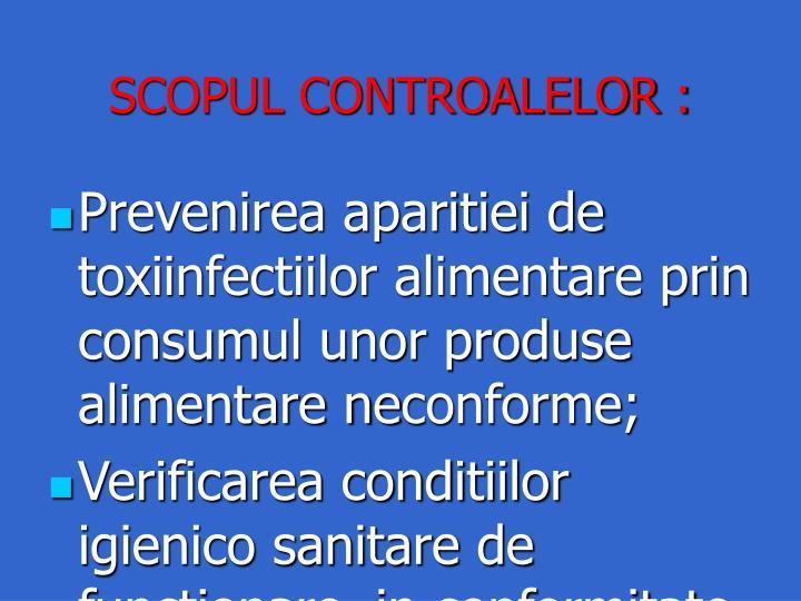 SCOPUL CONTROALELOR :