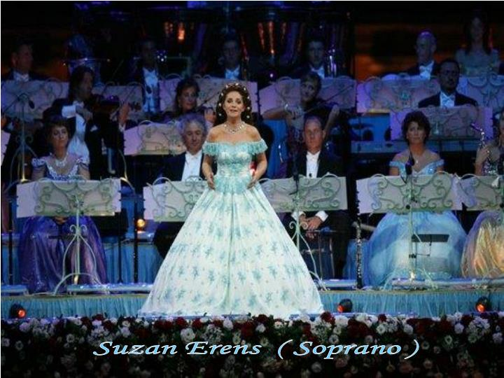 Suzan Erens  ( Soprano )