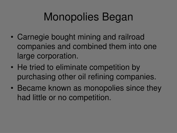 Monopolies Began