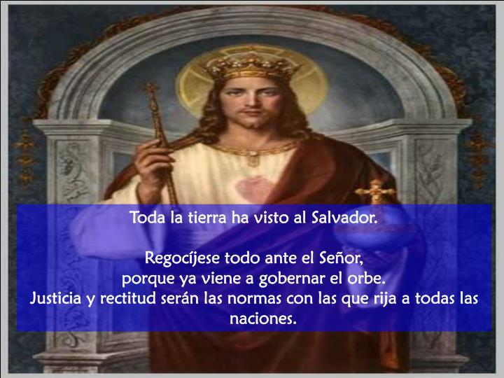 Toda la tierra ha visto al Salvador.