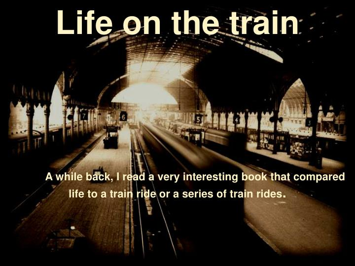 Life on the train