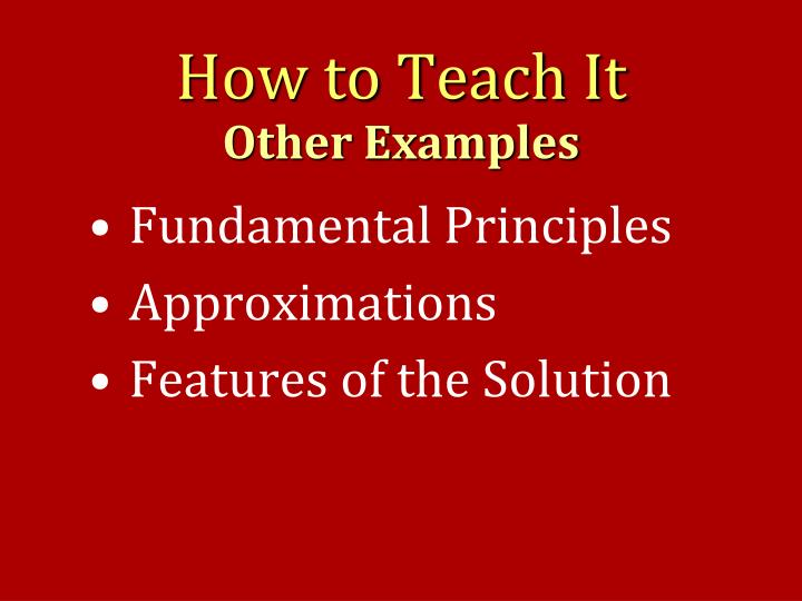 How to Teach It