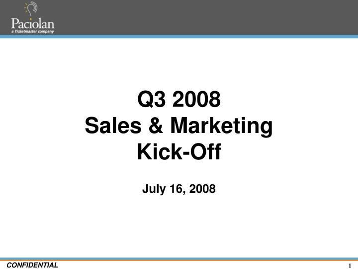 Q3 2008 sales marketing kick off