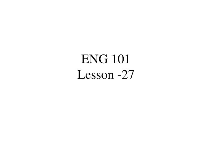 Eng 101 lesson 27