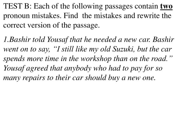 TEST B: Each of the following passages contain