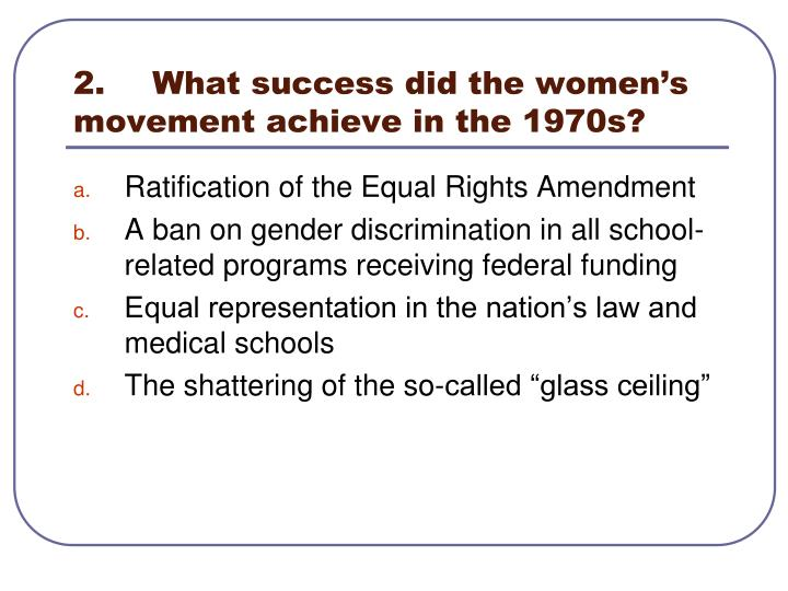 2.	What success did the women's movement achieve in the 1970s?