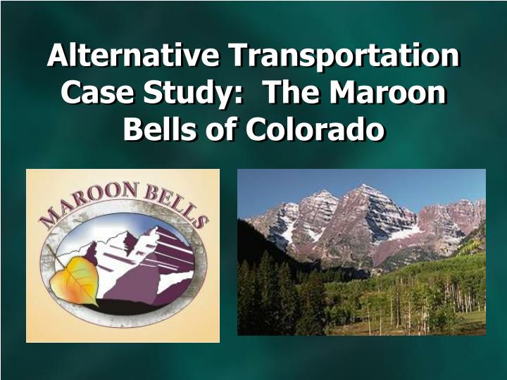 Alternative transportation case study the maroon bells of colorado