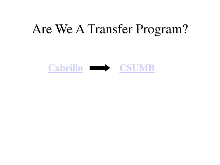 Are We A Transfer Program?