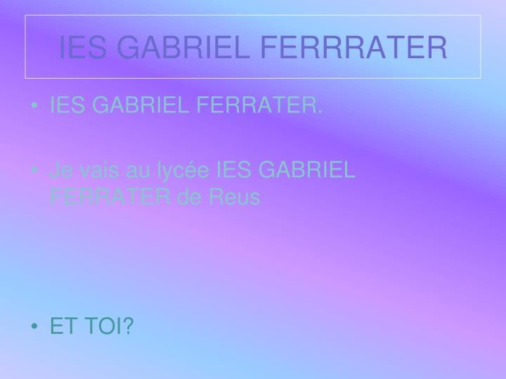 IES GABRIEL FERRRATER