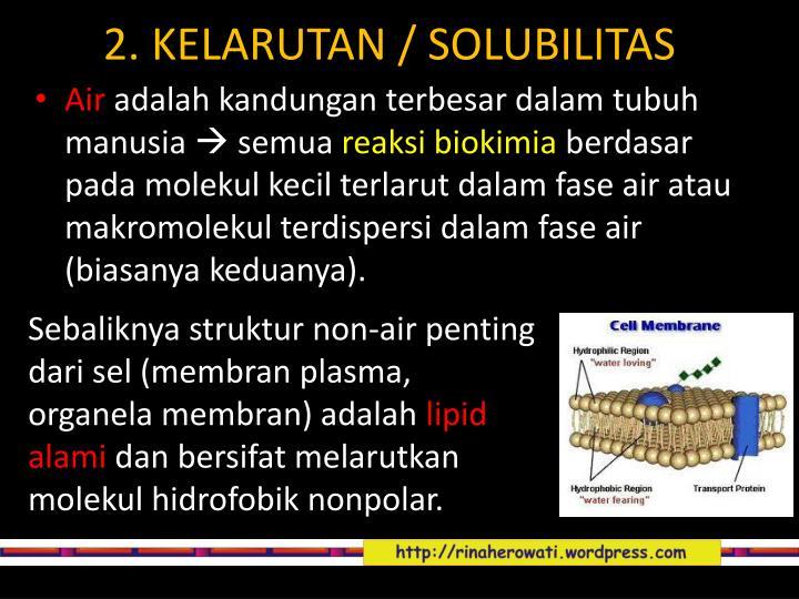 2. KELARUTAN / SOLUBILITAS