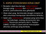 5 aspek stereokimia kerja obat