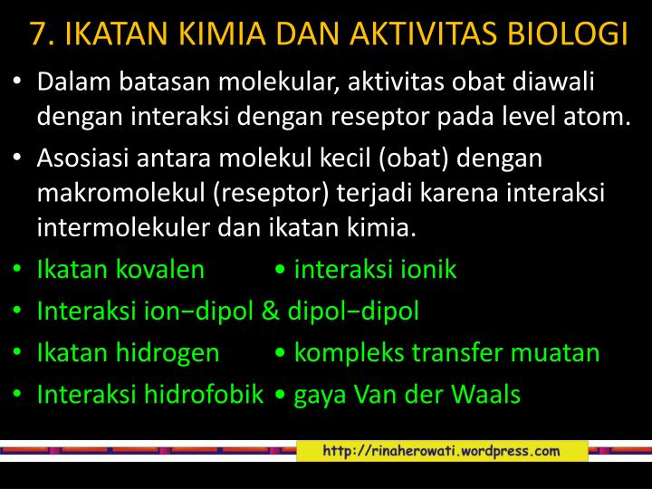 7. IKATAN KIMIA DAN AKTIVITAS BIOLOGI