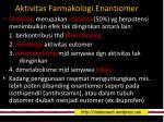 aktivitas farmakologi enantiomer1