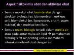 aspek fisikokimia obat dan aktivitas obat2