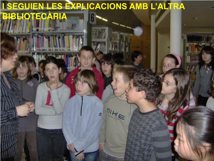 I SEGUIEN LES EXPLICACIONS AMB L'ALTRA BIBLIOTECÀRIA