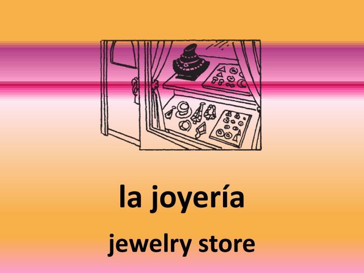 la joyería