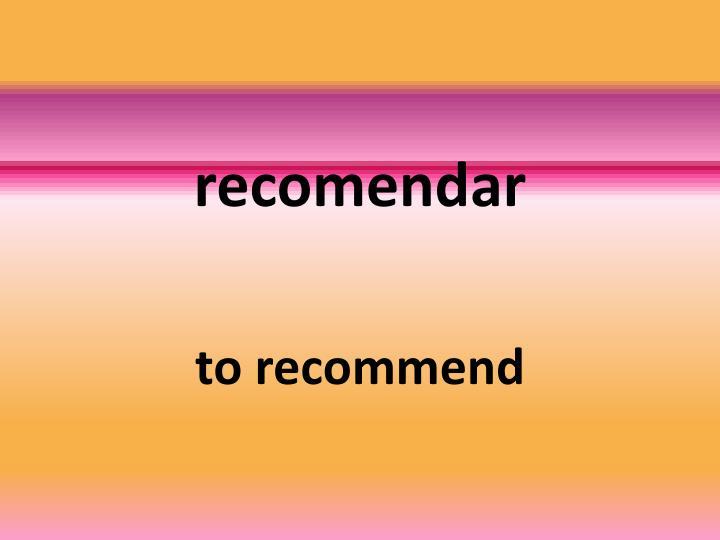 recomendar