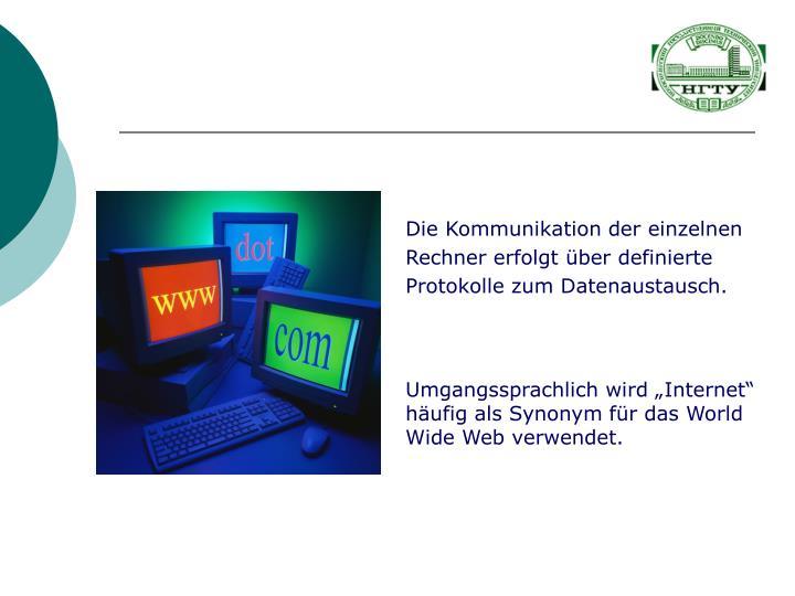 Die Kommunikation der einzelnen Rechner erfolgt über definierte Protokolle zum Datenaustausch.