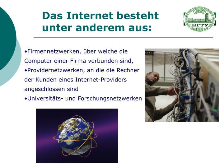 Das Internet besteht unter anderem aus: