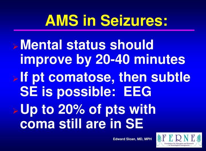 AMS in Seizures: