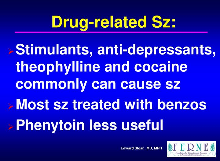 Drug-related Sz: