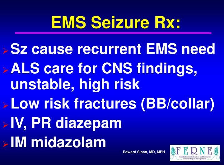 EMS Seizure Rx: