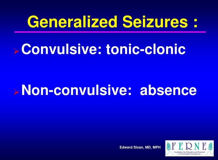 Generalized Seizures :