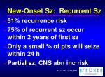 new onset sz recurrent sz