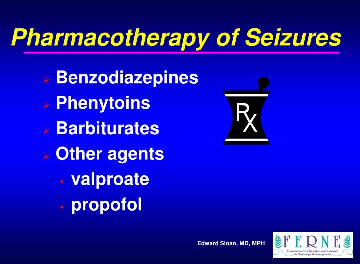 Pharmacotherapy of Seizures